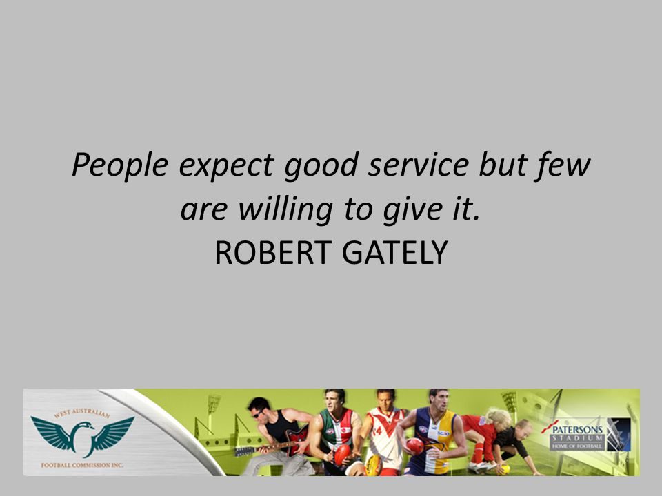 People expect good service but few are willing to give it
