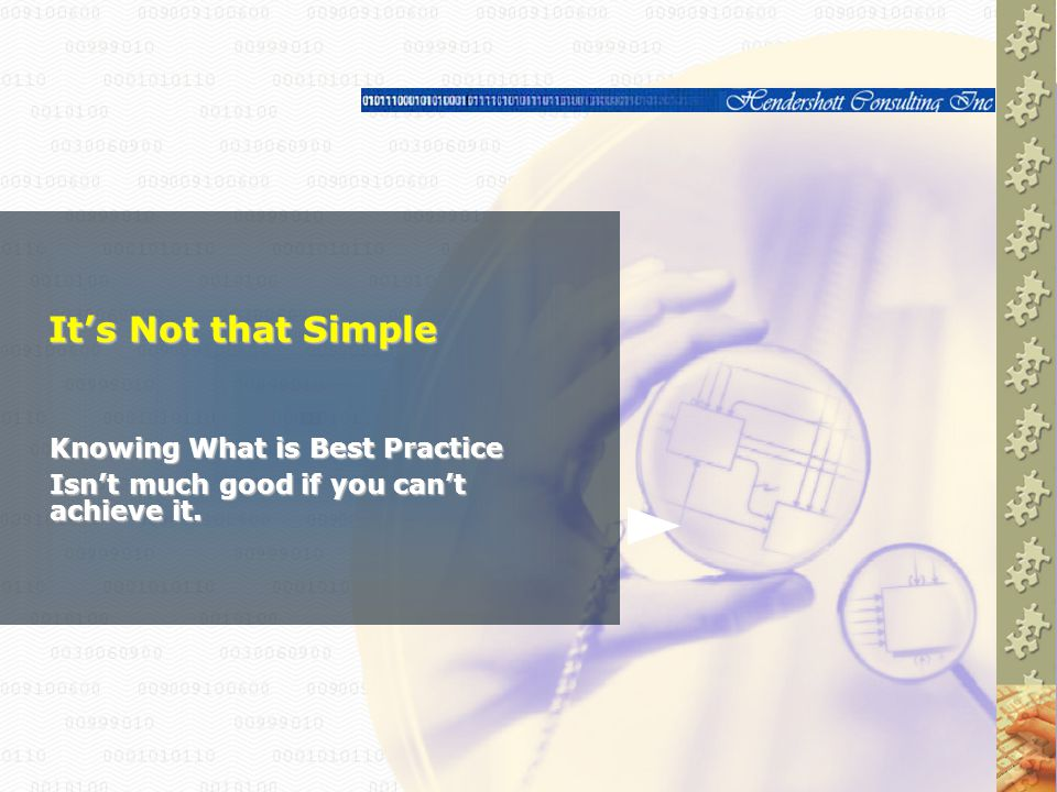 Knowing What is Best Practice Isn't much good if you can't achieve it.