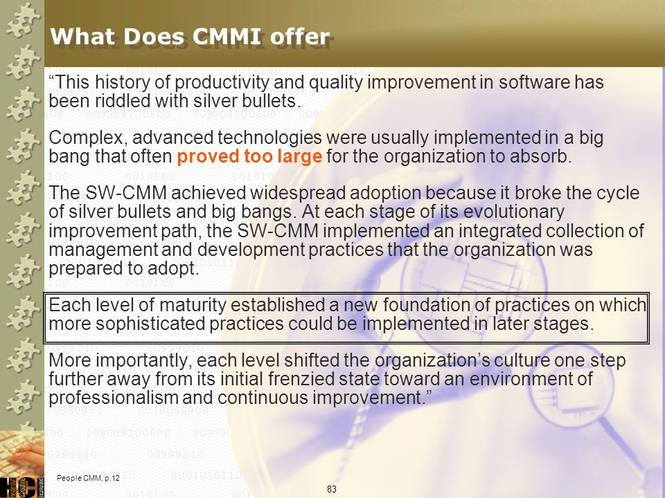 What Does CMMI offer This history of productivity and quality improvement in software has been riddled with silver bullets.
