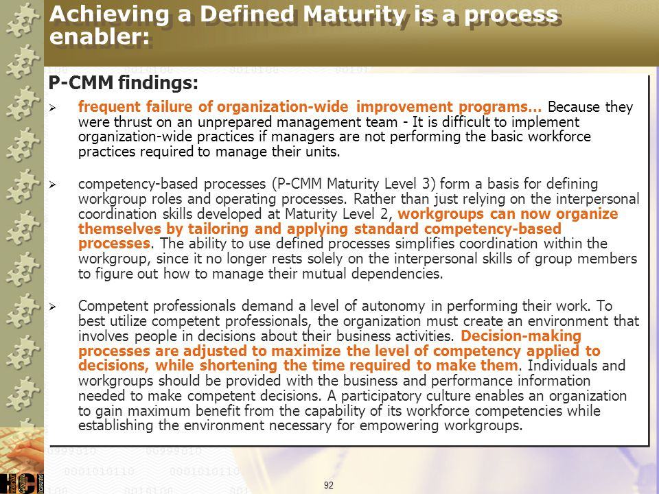 Achieving a Defined Maturity is a process enabler: