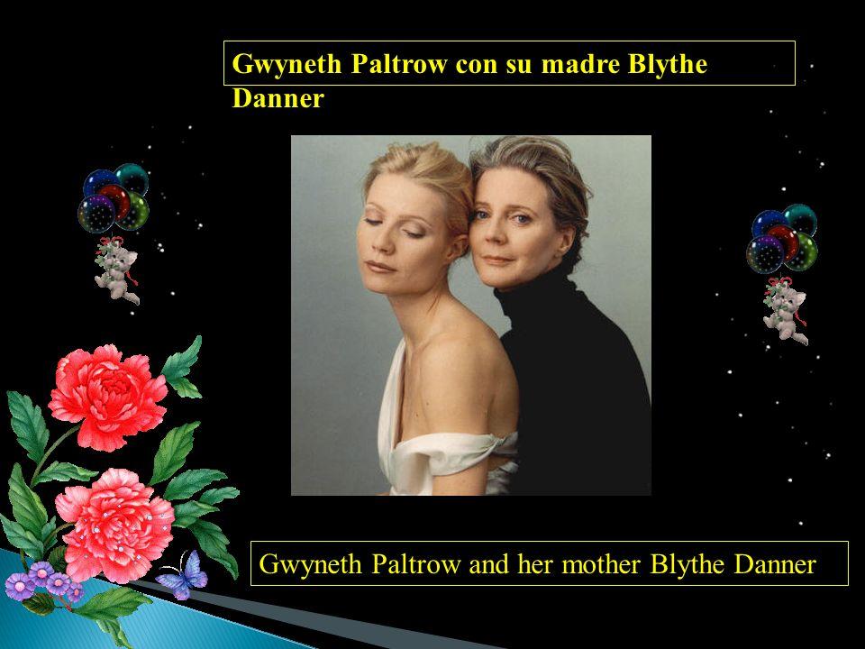 Gwyneth Paltrow con su madre Blythe Danner