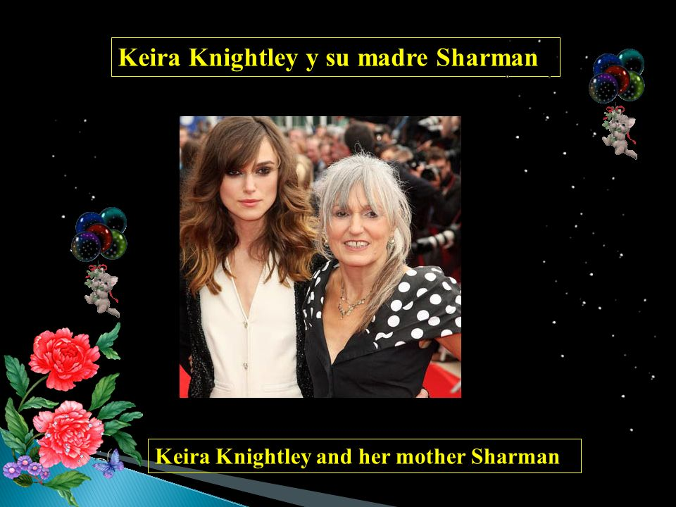 Keira Knightley y su madre Sharman