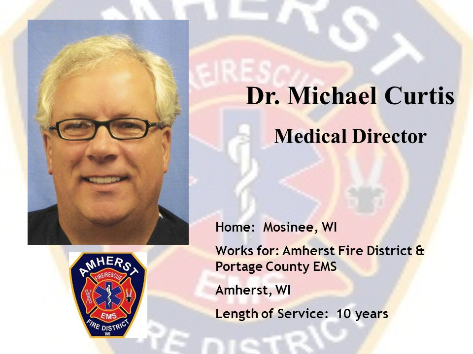 Dr. Michael Curtis Medical Director Home: Mosinee, WI