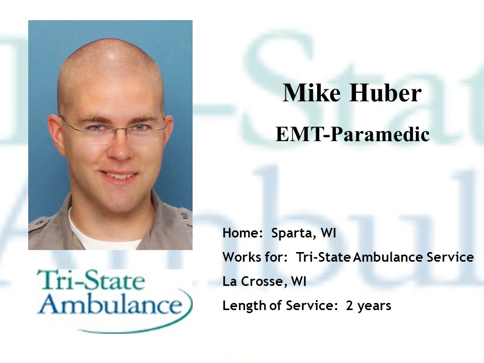 Mike Huber EMT-Paramedic Home: Sparta, WI