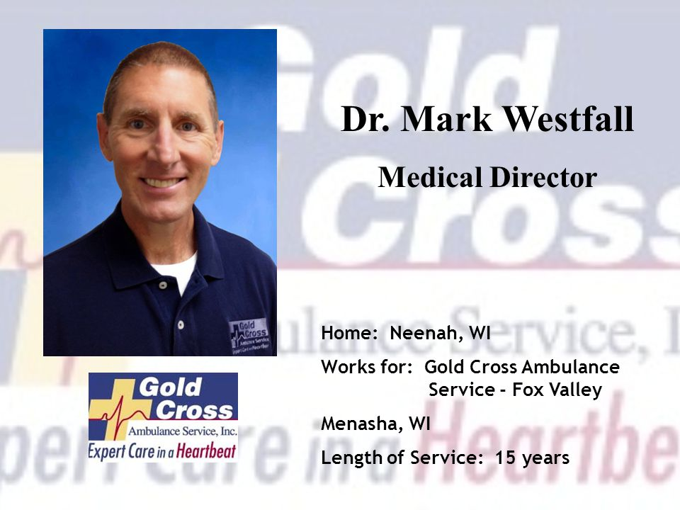 Dr. Mark Westfall Medical Director Home: Neenah, WI