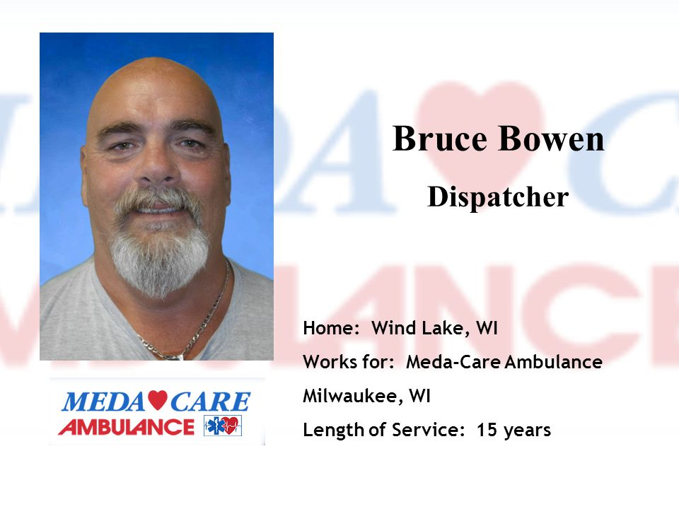 Bruce Bowen Dispatcher Home: Wind Lake, WI