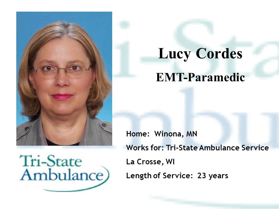 Lucy Cordes EMT-Paramedic Home: Winona, MN