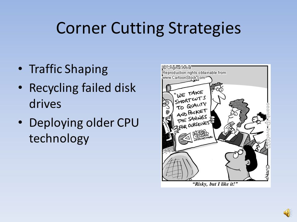 Corner Cutting Strategies