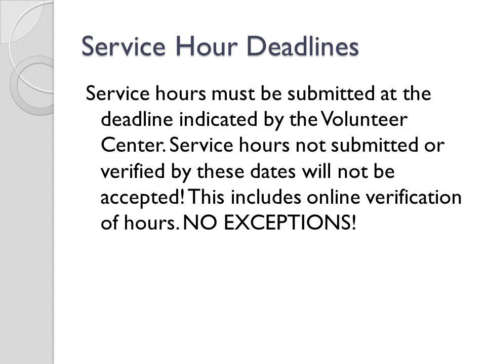 Service Hour Deadlines