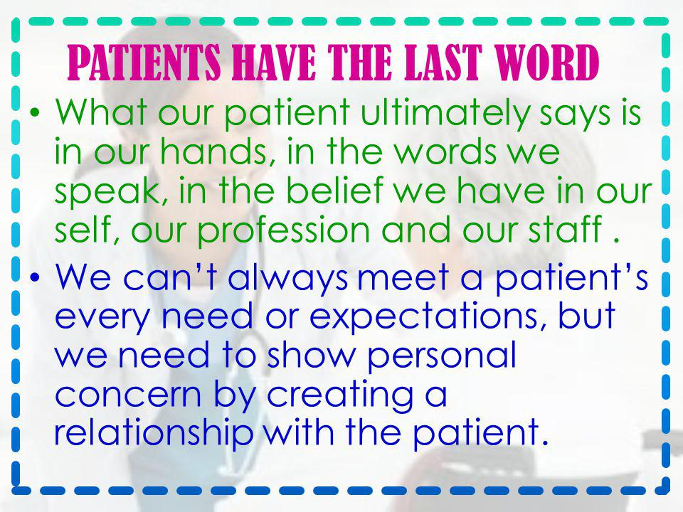 PATIENTS HAVE THE LAST WORD