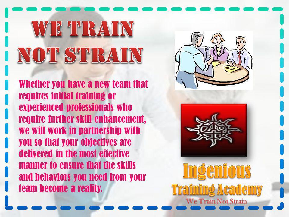 We train Not strain Ingenious Training Academy