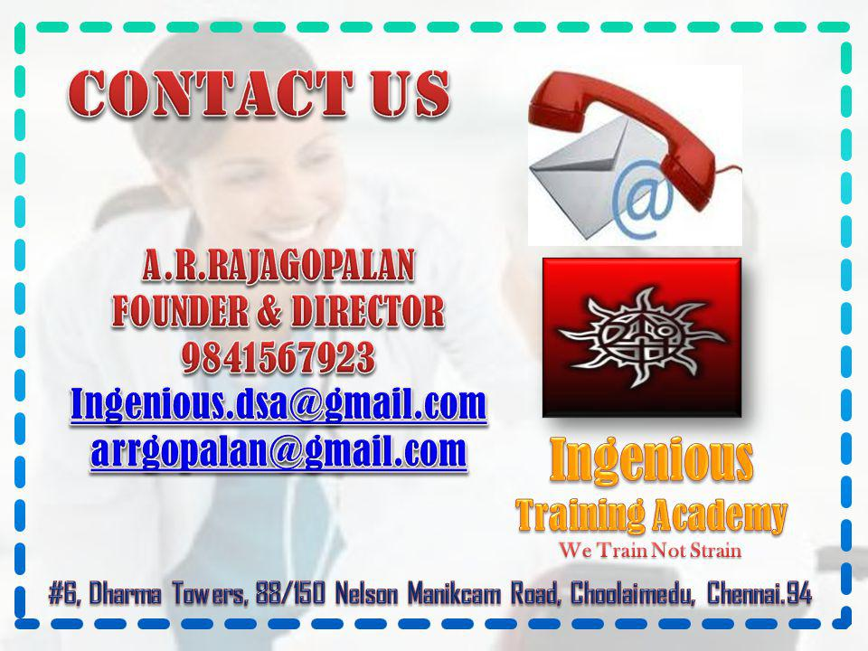 Contact US Ingenious A.R.RAJAGOPALAN FOUNDER & DIRECTOR 9841567923