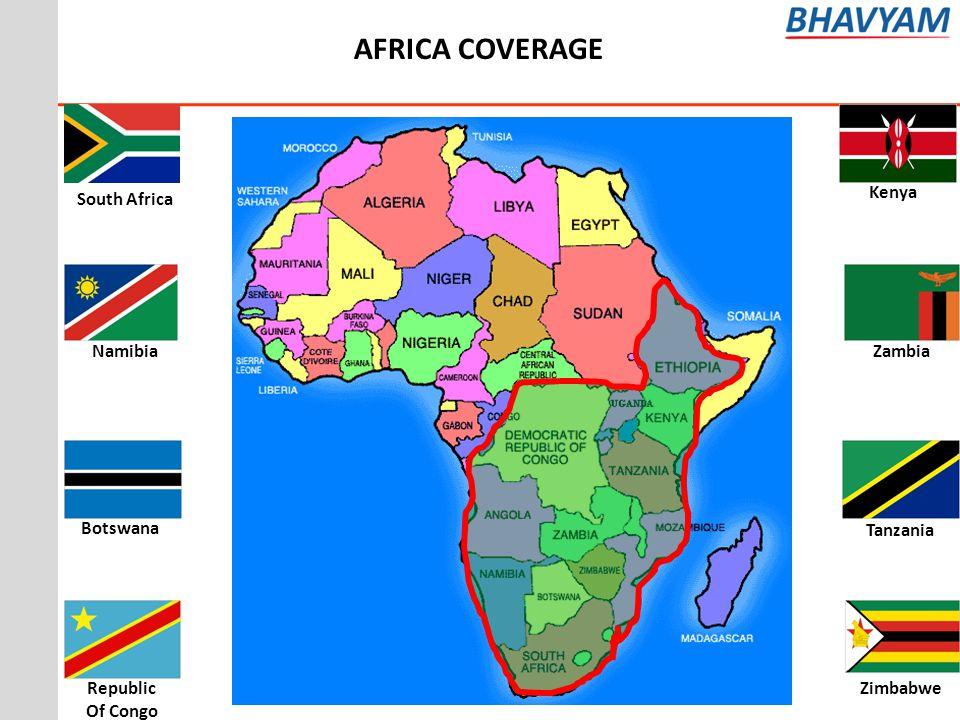 AFRICA COVERAGE South Africa Kenya Namibia Zambia Botswana Tanzania
