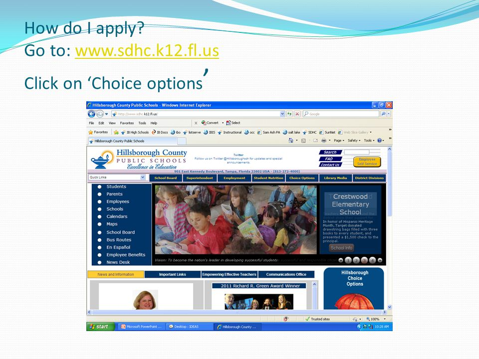 How do I apply Go to: www.sdhc.k12.fl.us Click on 'Choice options'