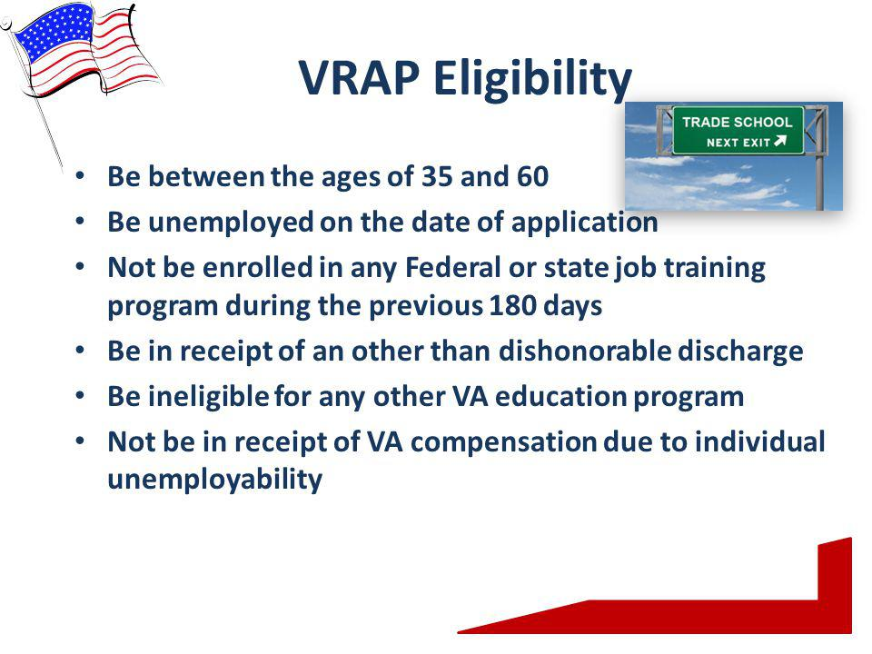 VRAP Eligibility Be between the ages of 35 and 60