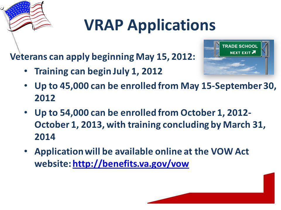 VRAP Applications Veterans can apply beginning May 15, 2012: