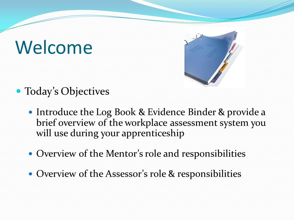 Welcome Today's Objectives