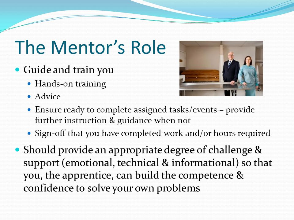 The Mentor's Role Guide and train you