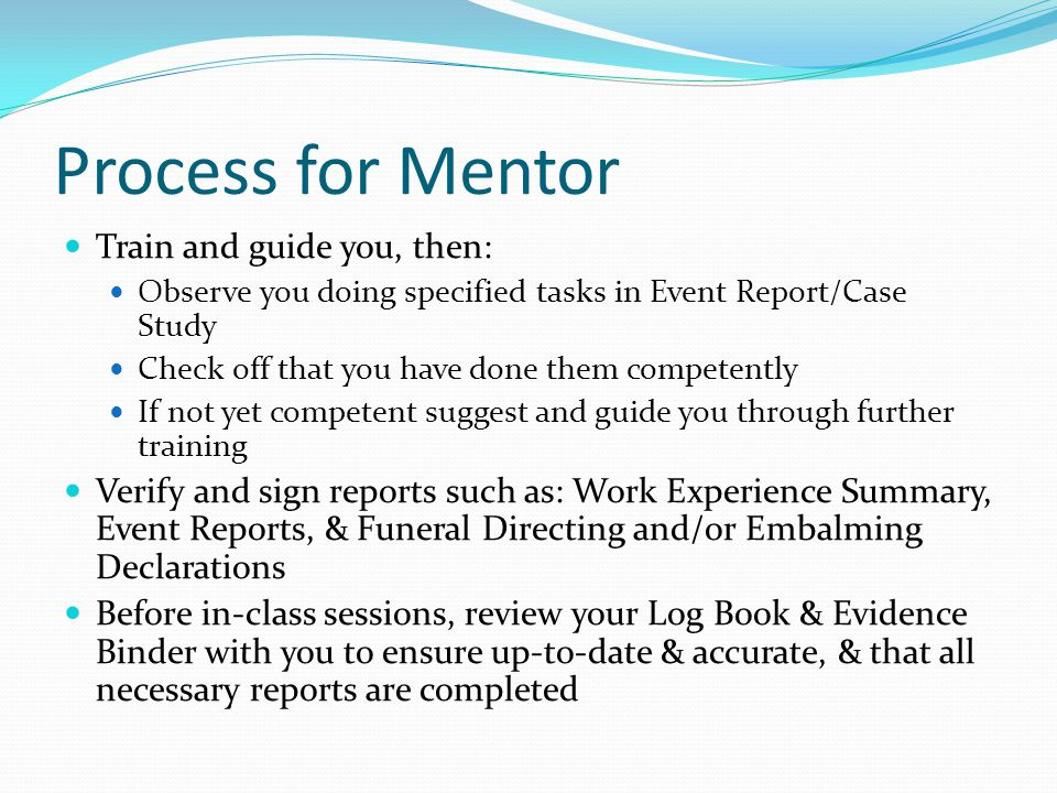 Process for Mentor Train and guide you, then: