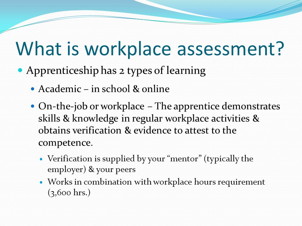What is workplace assessment