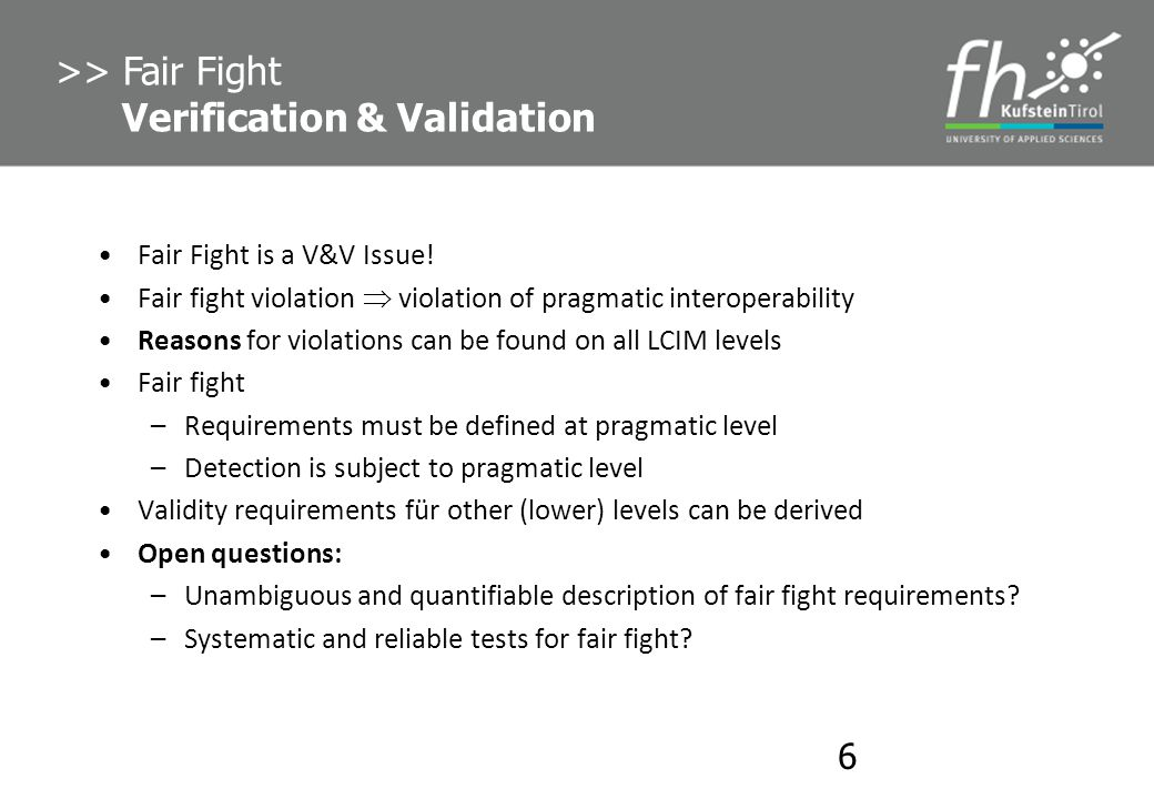 >> Fair Fight Verification & Validation
