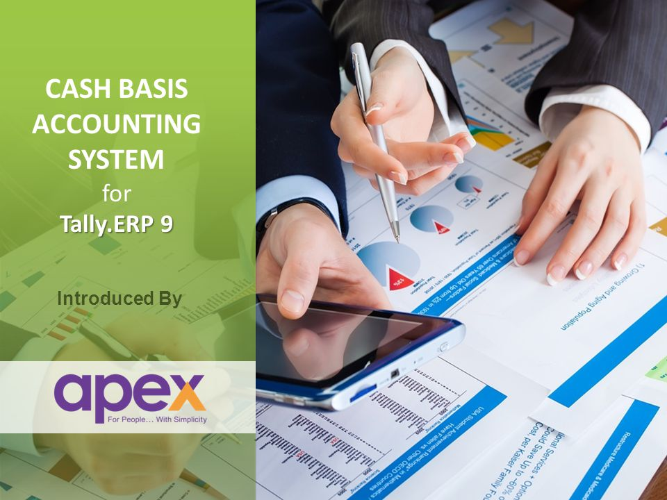 + CASH BASIS ACCOUNTING SYSTEM for Tally.ERP 9 Introduced By +