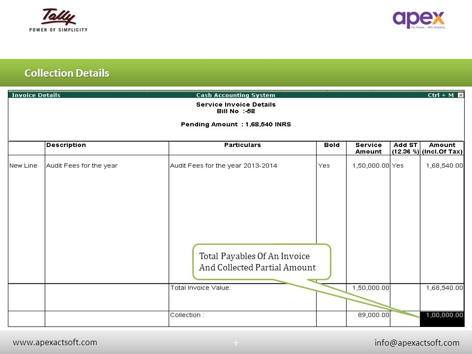 + Collection Details. Total Payables Of An Invoice And Collected Partial Amount. + www.apexactsoft.com.