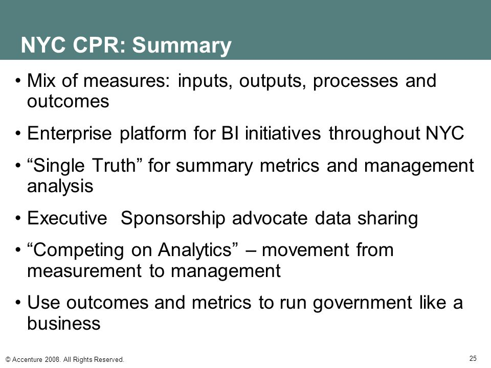 NYC CPR: Summary Mix of measures: inputs, outputs, processes and outcomes. Enterprise platform for BI initiatives throughout NYC.