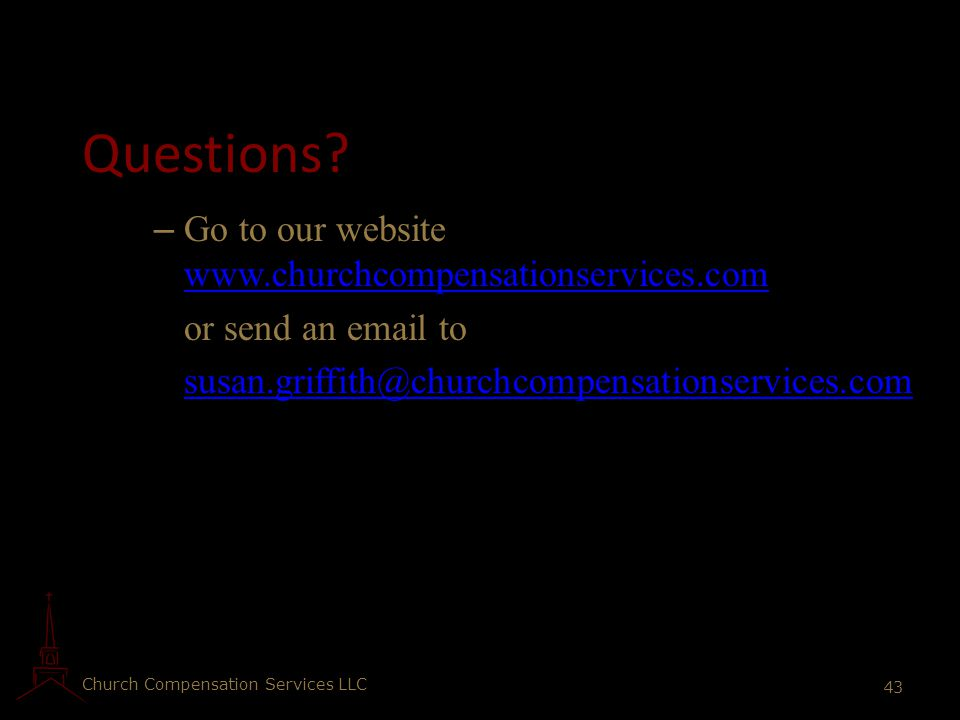 Questions Go to our website www.churchcompensationservices.com