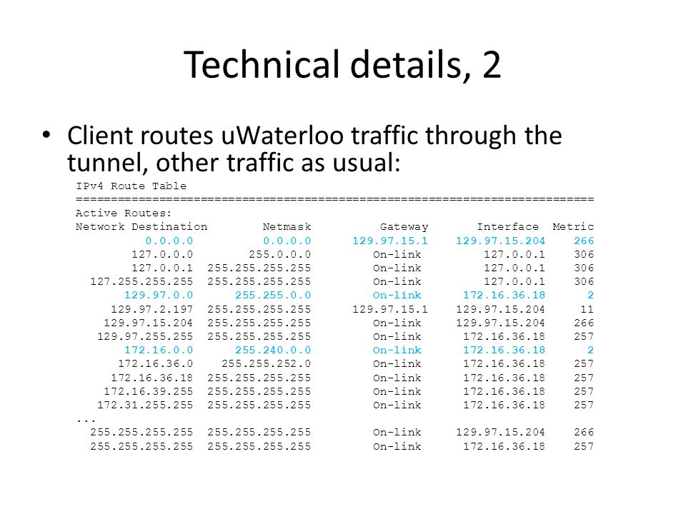 Technical details, 2 Client routes uWaterloo traffic through the tunnel, other traffic as usual: IPv4 Route Table.