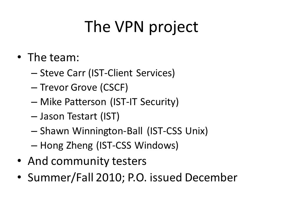 The VPN project The team: And community testers