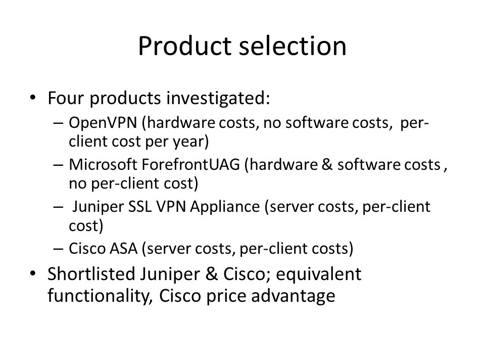 Product selection Four products investigated: