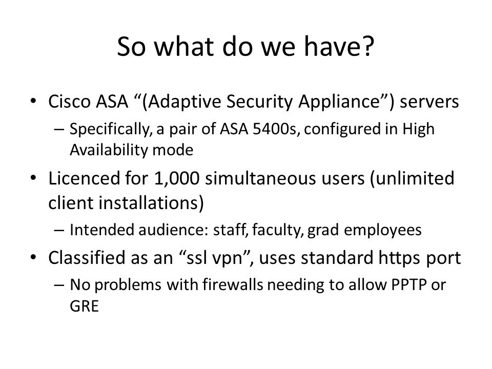 So what do we have Cisco ASA (Adaptive Security Appliance ) servers
