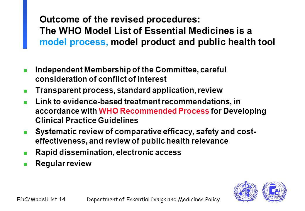 Outcome of the revised procedures: The WHO Model List of Essential Medicines is a model process, model product and public health tool