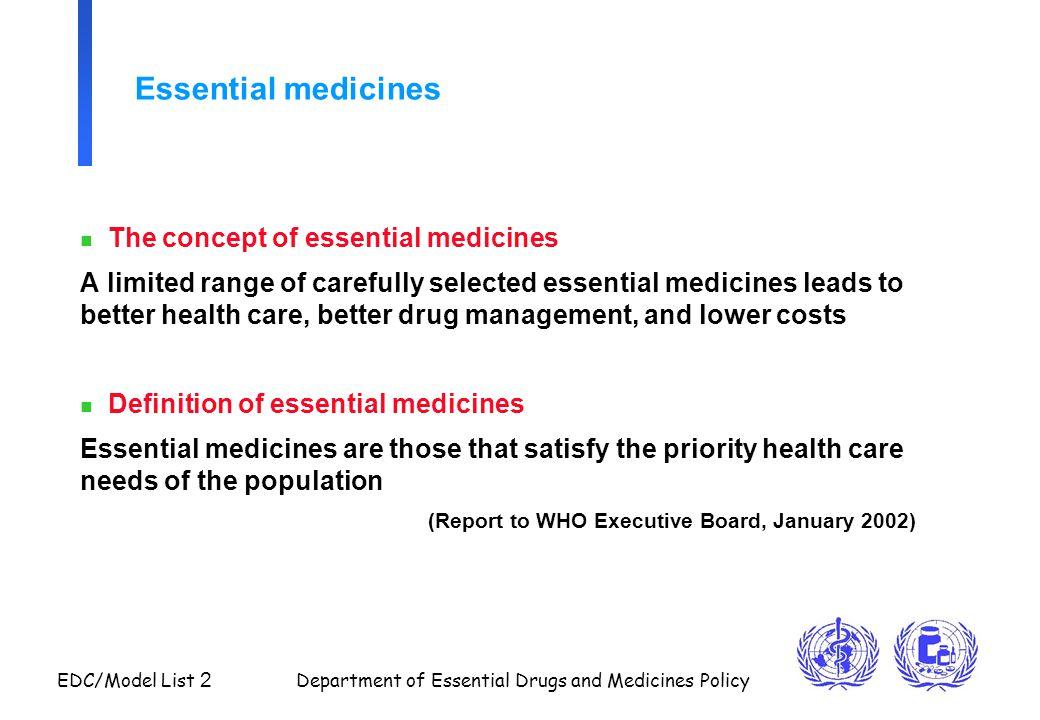 Essential medicines The concept of essential medicines