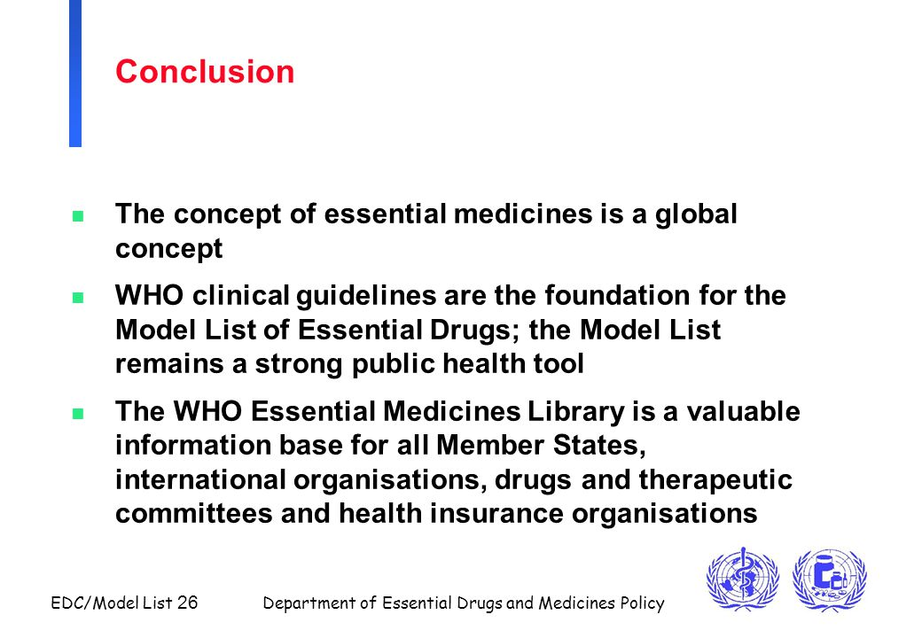 Conclusion The concept of essential medicines is a global concept
