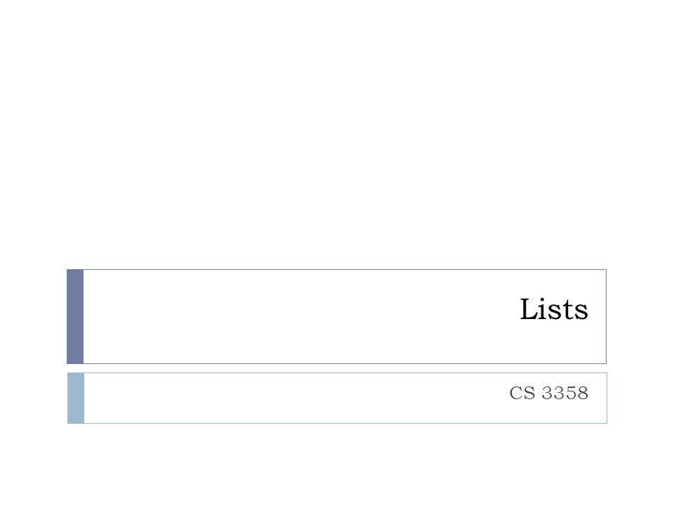 Lists CS 3358