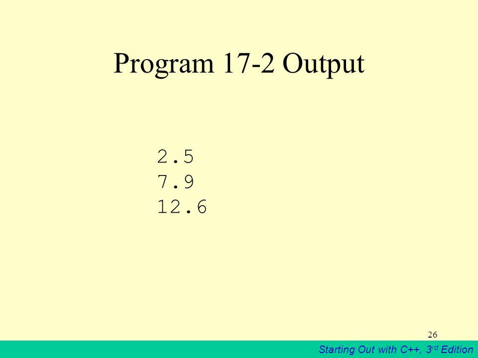 Program 17-2 Output 2.5 7.9 12.6