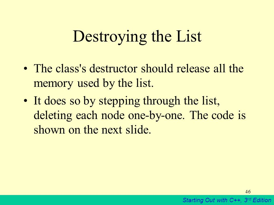 Destroying the List The class s destructor should release all the memory used by the list.