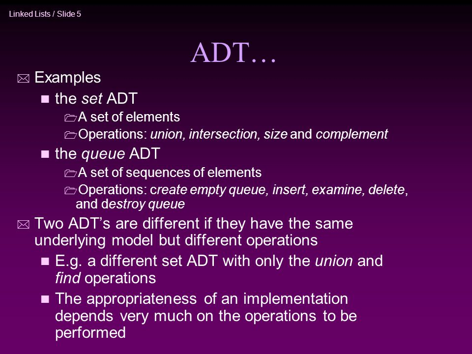 ADT… Examples the set ADT the queue ADT