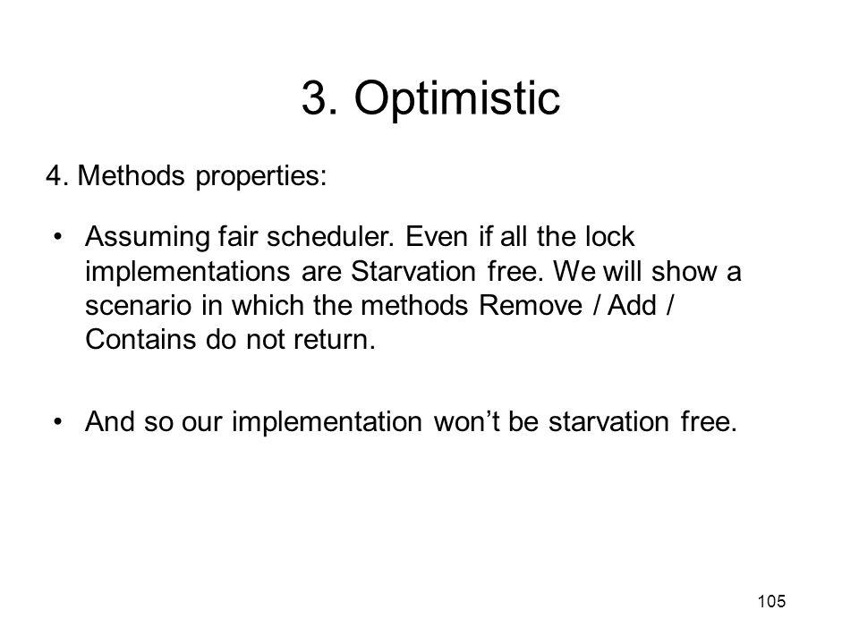 3. Optimistic 4. Methods properties: