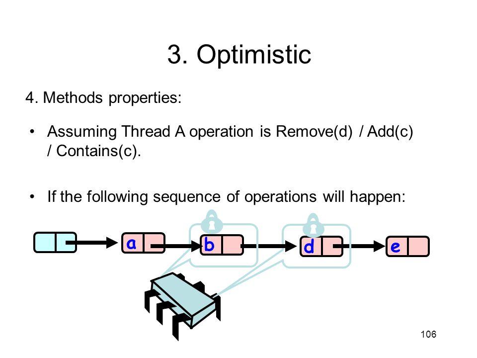 3. Optimistic a b d e 4. Methods properties: