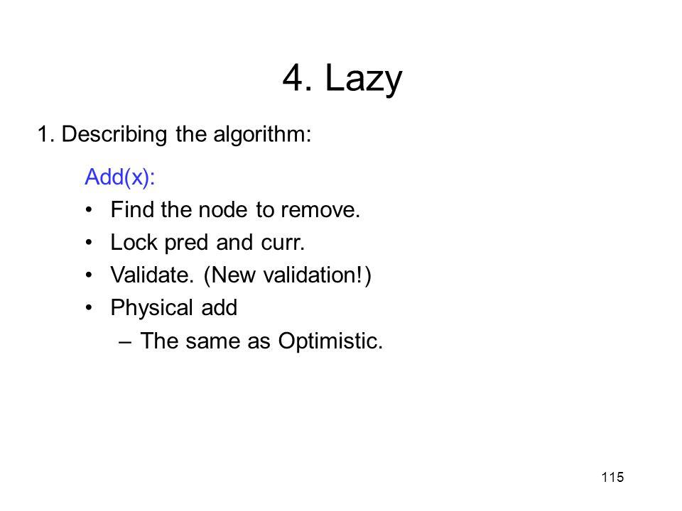 4. Lazy 1. Describing the algorithm: Add(x): Find the node to remove.