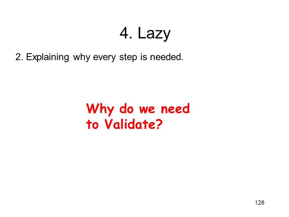 4. Lazy Why do we need to Validate
