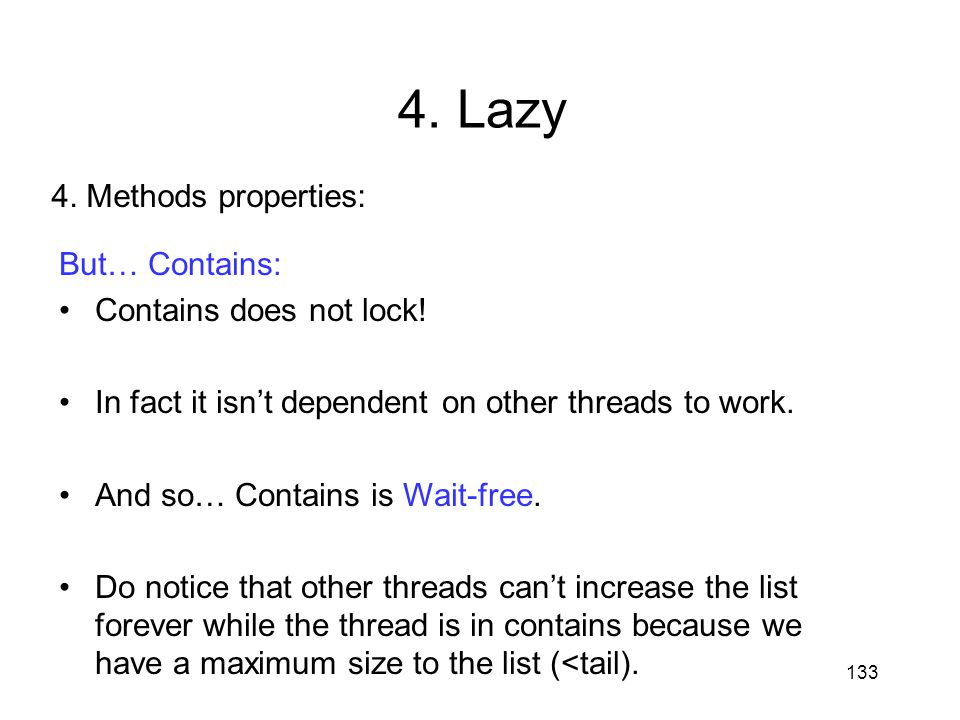 4. Lazy 4. Methods properties: But… Contains: Contains does not lock!