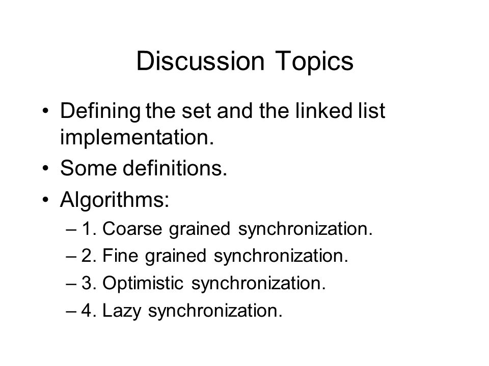 Discussion Topics Defining the set and the linked list implementation.