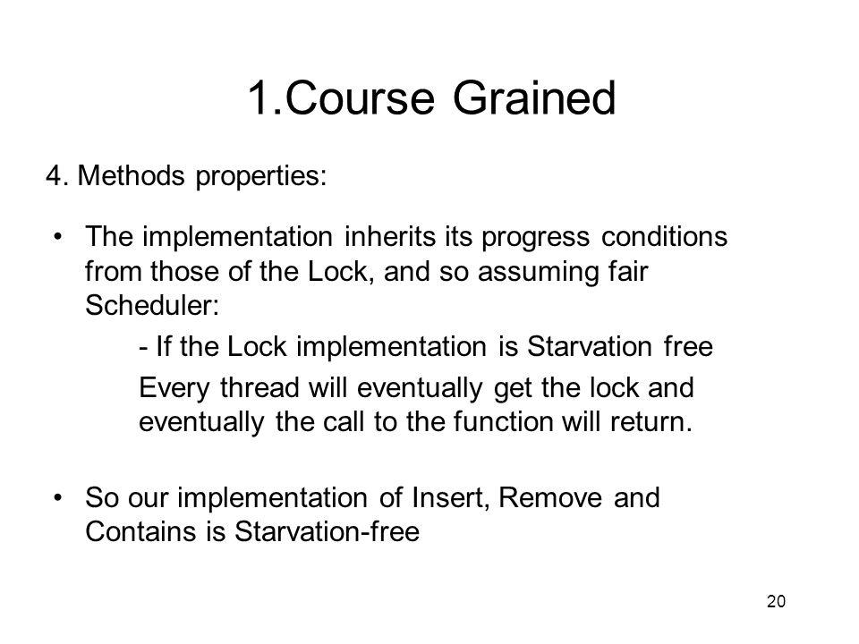 1.Course Grained 4. Methods properties: