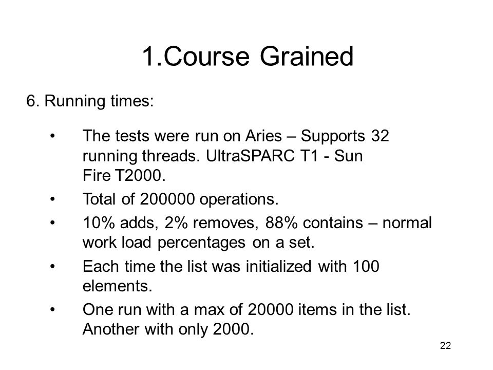 1.Course Grained 6. Running times: