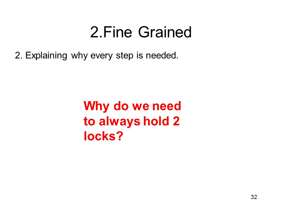 2.Fine Grained Why do we need to always hold 2 locks