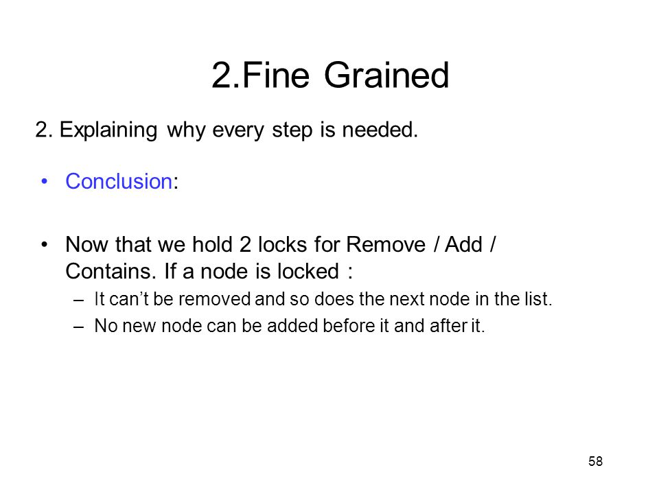 2.Fine Grained 2. Explaining why every step is needed. Conclusion: